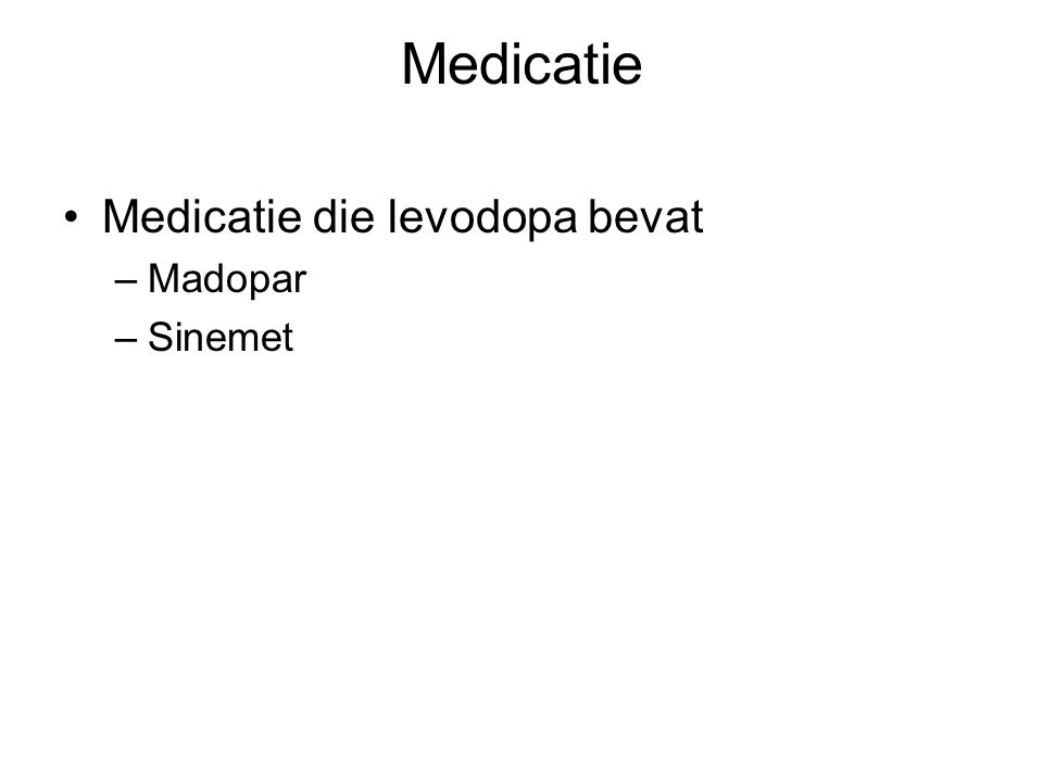 Medicatie Medicatie die levodopa bevat Madopar Sinemet