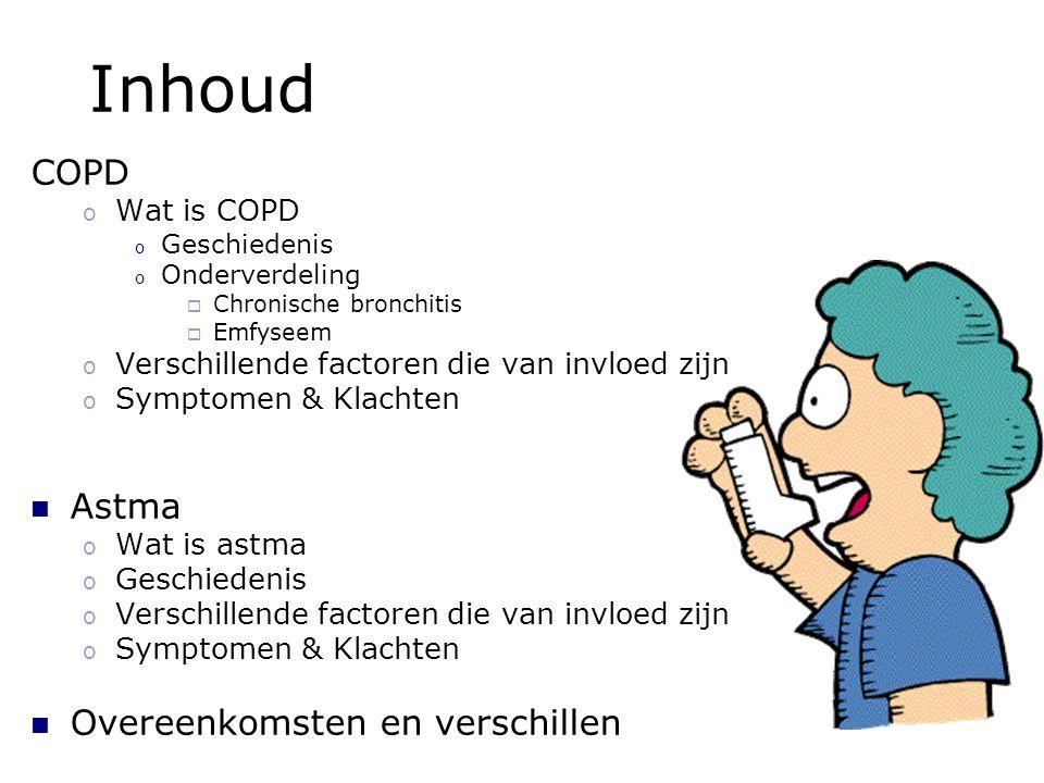 Inhoud COPD Astma Overeenkomsten en verschillen Wat is COPD