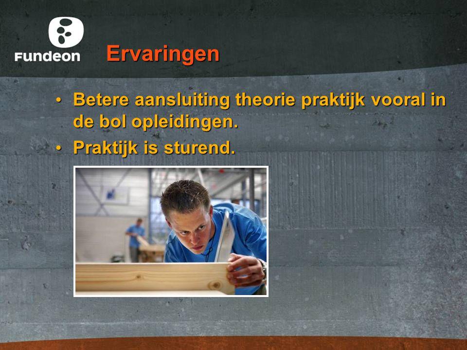 Ervaringen Betere aansluiting theorie praktijk vooral in de bol opleidingen. Praktijk is sturend.