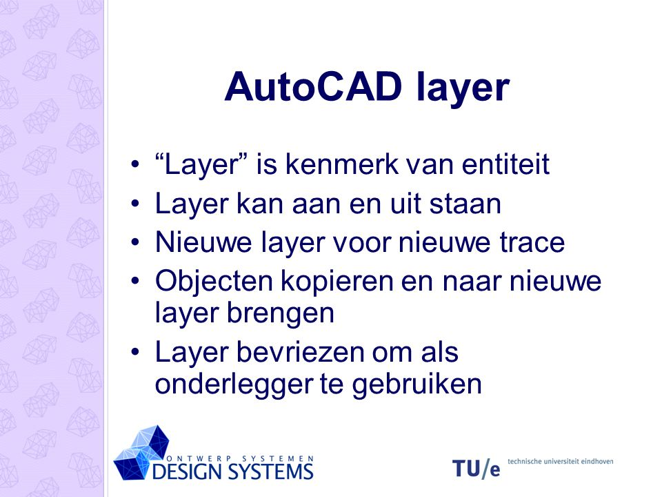 AutoCAD layer Layer is kenmerk van entiteit
