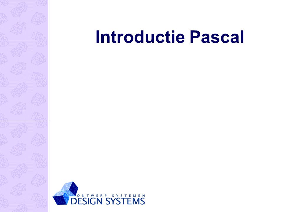 Introductie Pascal