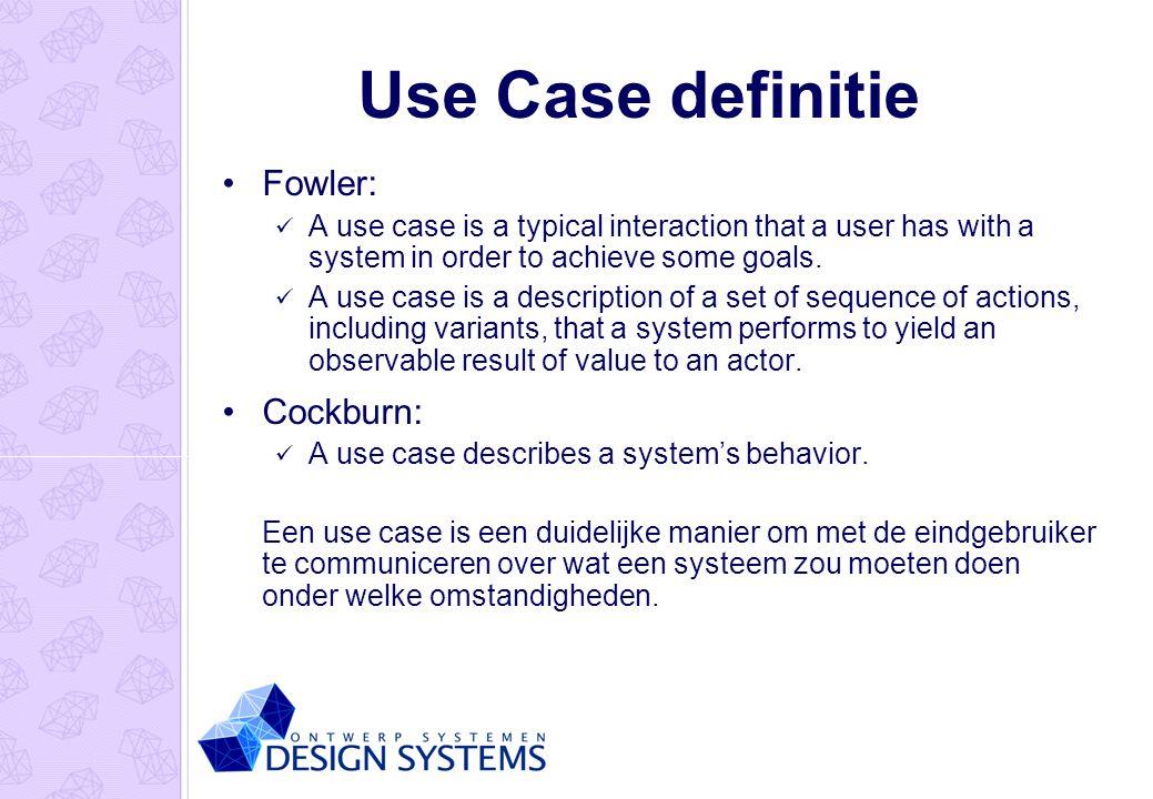 Use Case definitie Fowler: Cockburn: