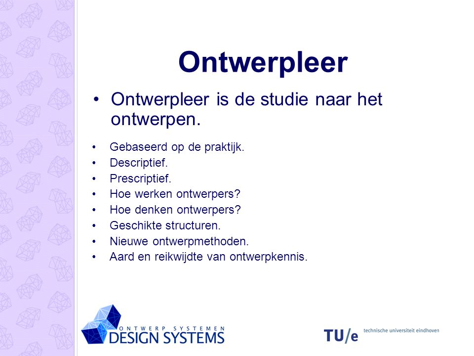 Ontwerpleer Ontwerpleer is de studie naar het ontwerpen.