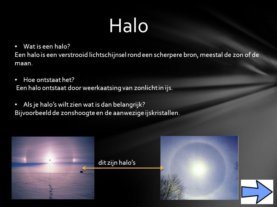 Halo Wat is een halo Een halo is een verstrooid lichtschijnsel rond een scherpere bron, meestal de zon of de maan.