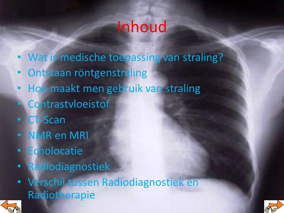 Inhoud Wat is medische toepassing van straling