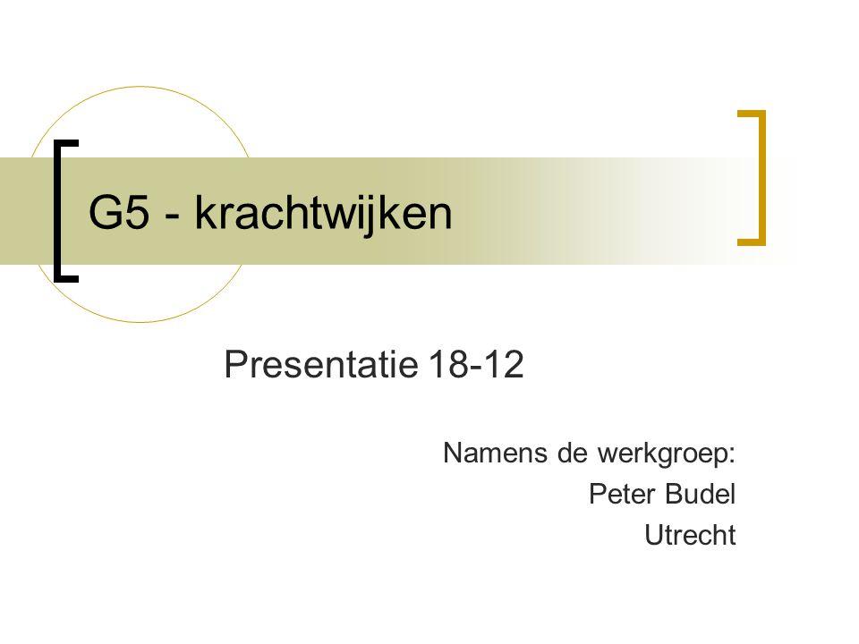 Presentatie 18-12 Namens de werkgroep: Peter Budel Utrecht