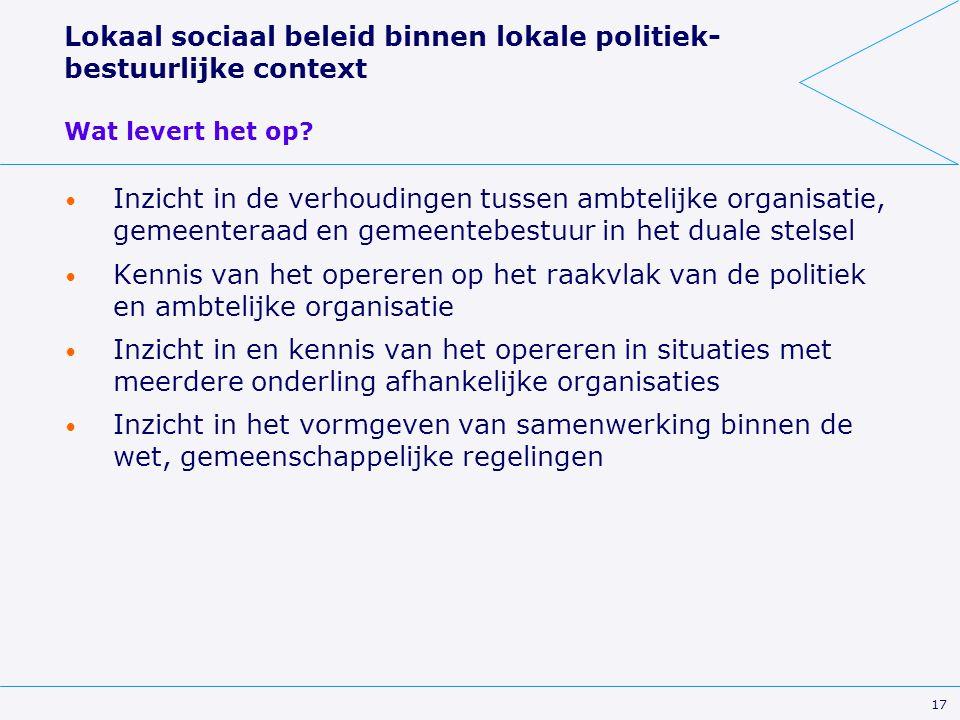 Lokaal sociaal beleid binnen lokale politiek- bestuurlijke context Wat levert het op