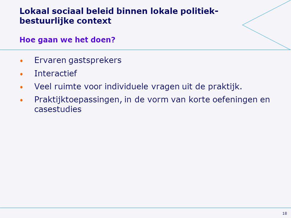 Lokaal sociaal beleid binnen lokale politiek- bestuurlijke context Hoe gaan we het doen