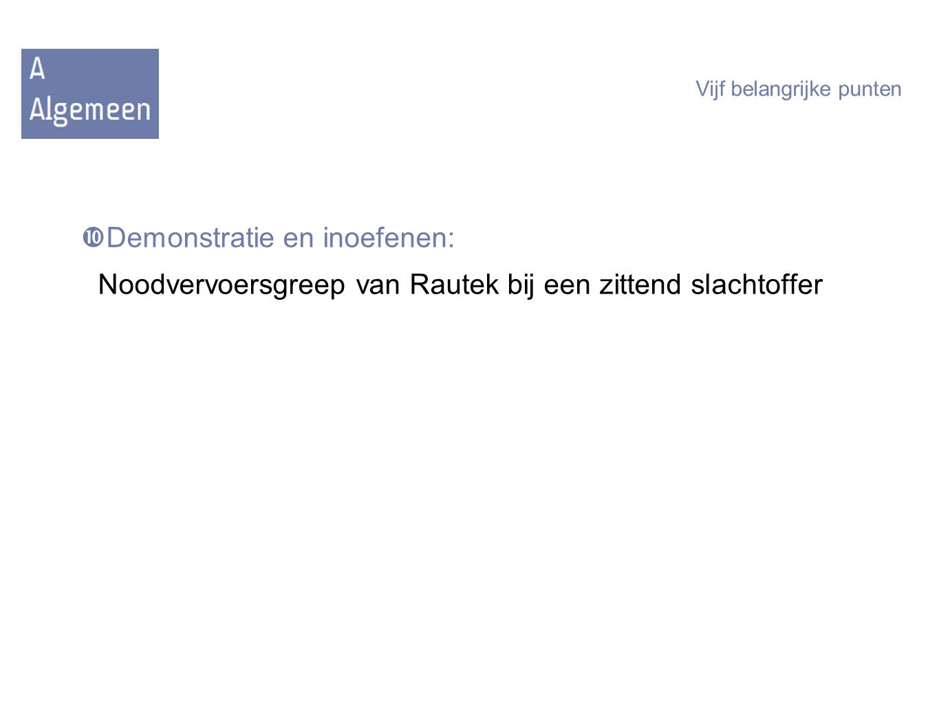 Demonstratie en inoefenen: