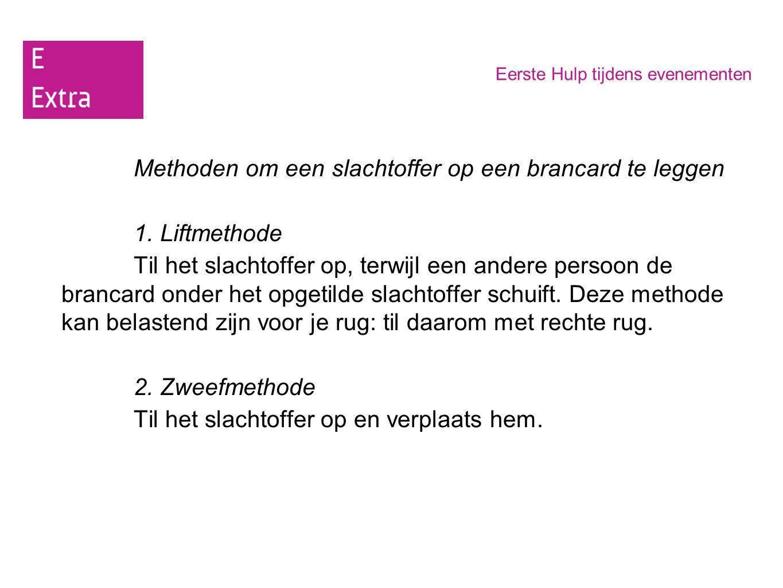 Methoden om een slachtoffer op een brancard te leggen 1. Liftmethode