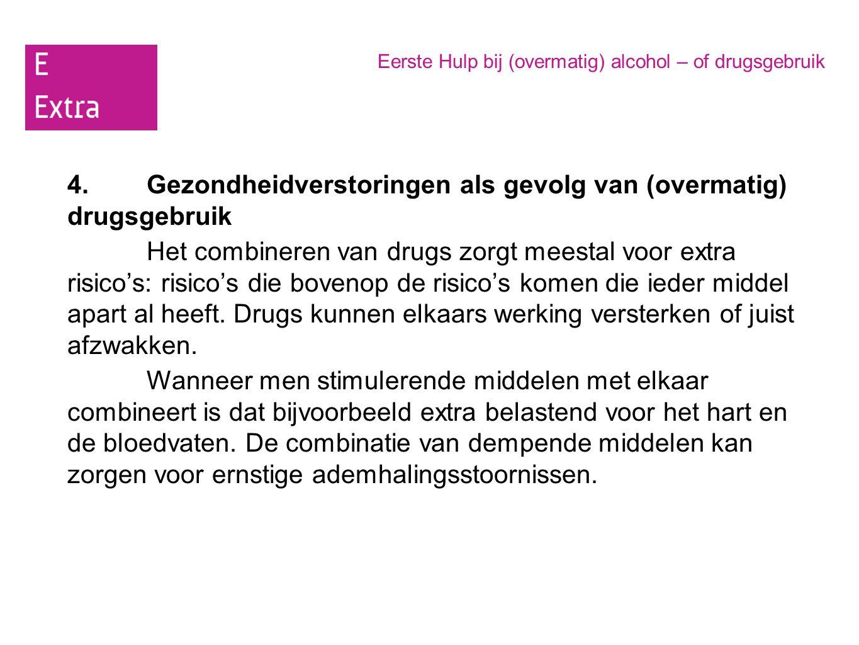 4. Gezondheidverstoringen als gevolg van (overmatig) drugsgebruik