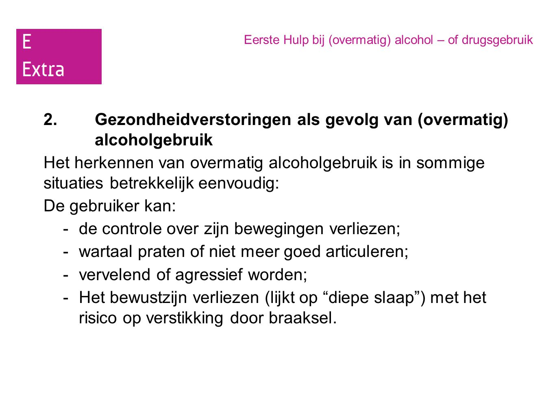 2. Gezondheidverstoringen als gevolg van (overmatig) alcoholgebruik