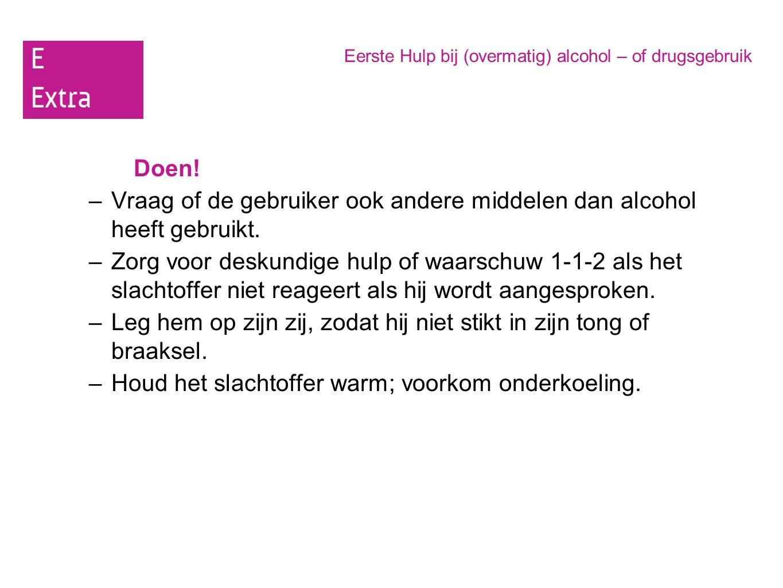 Vraag of de gebruiker ook andere middelen dan alcohol heeft gebruikt.