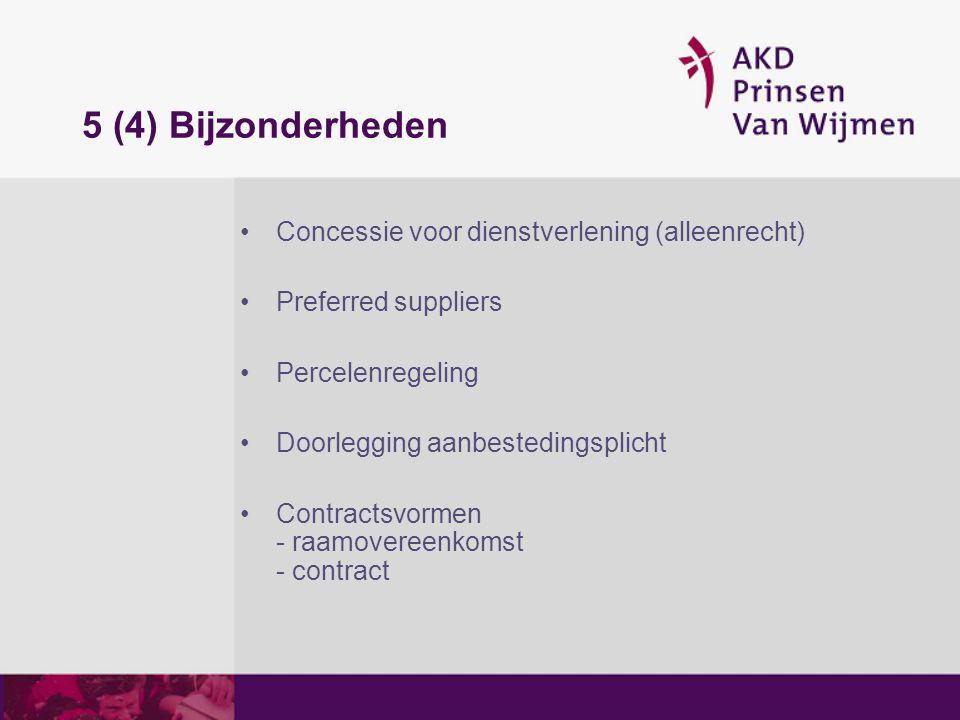 5 (4) Bijzonderheden Concessie voor dienstverlening (alleenrecht)