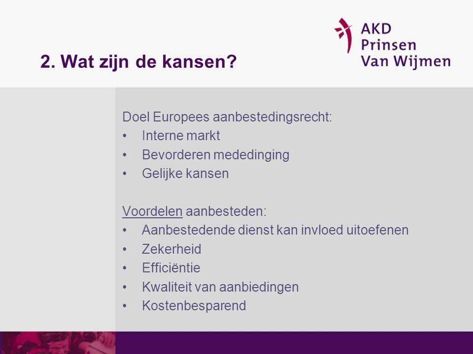 2. Wat zijn de kansen Doel Europees aanbestedingsrecht: Interne markt