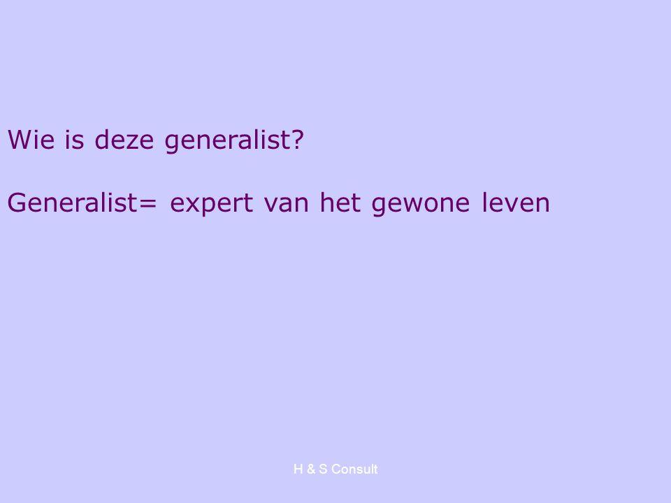 Generalist= expert van het gewone leven