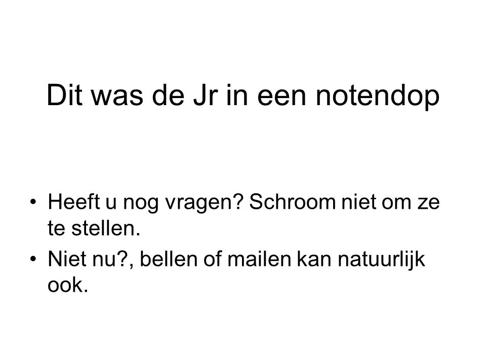Dit was de Jr in een notendop