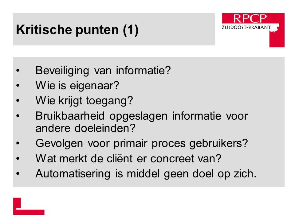 Kritische punten (1) Beveiliging van informatie Wie is eigenaar
