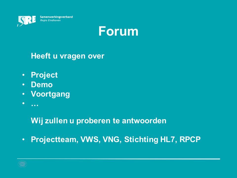 Forum Project Demo Voortgang … Wij zullen u proberen te antwoorden
