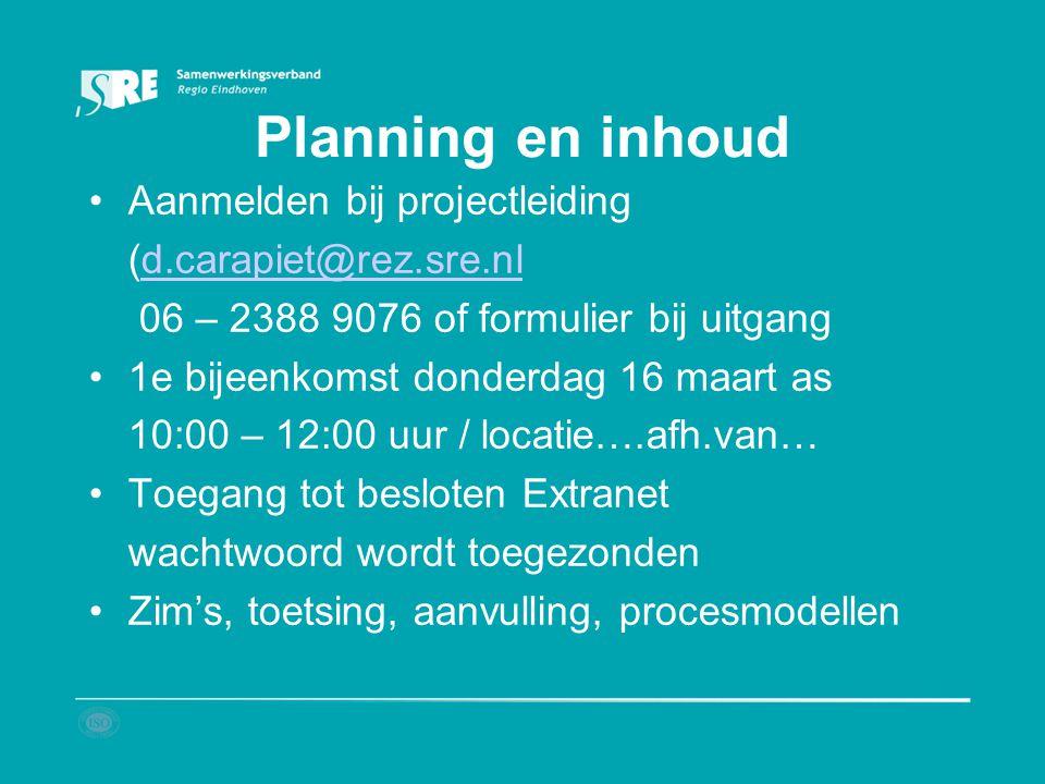 Planning en inhoud Aanmelden bij projectleiding (d.carapiet@rez.sre.nl