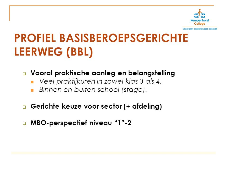 PROFIEL BASISBEROEPSGERICHTE LEERWEG (BBL)