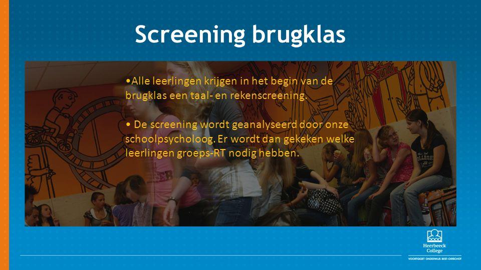 Screening brugklas Alle leerlingen krijgen in het begin van de brugklas een taal- en rekenscreening.