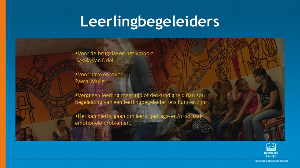 Leerlingbegeleiders Voor de brugklas en het vmbo-t: Saskia van Driel