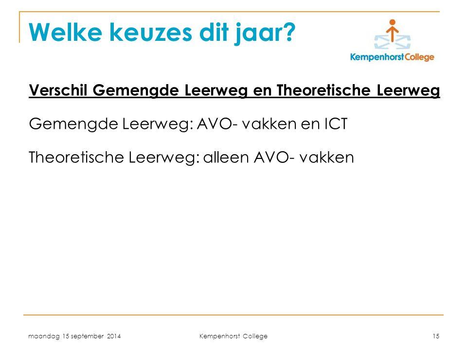 woensdag 5 april 2017 Welke keuzes dit jaar Verschil Gemengde Leerweg en Theoretische Leerweg. Gemengde Leerweg: AVO- vakken en ICT.
