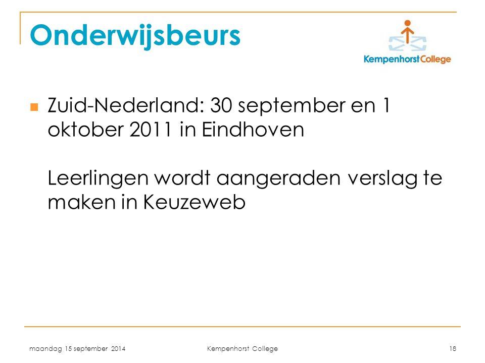 Onderwijsbeurs Zuid-Nederland: 30 september en 1 oktober 2011 in Eindhoven Leerlingen wordt aangeraden verslag te maken in Keuzeweb.