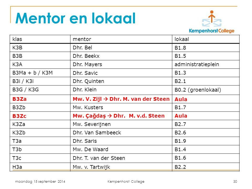 Mentor en lokaal klas mentor lokaal K3B Dhr. Bel B1.8 B3B Dhr. Beekx