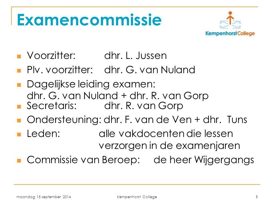 Examencommissie Voorzitter: dhr. L. Jussen