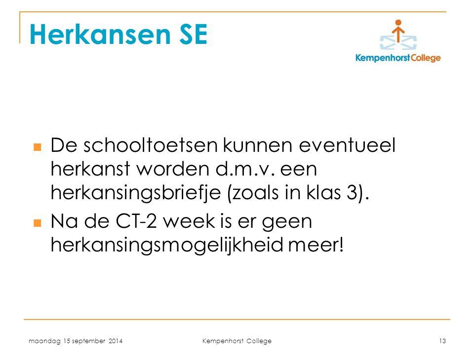 Herkansen SE De schooltoetsen kunnen eventueel herkanst worden d.m.v. een herkansingsbriefje (zoals in klas 3).