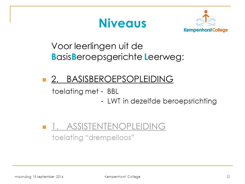 Niveaus Voor leerlingen uit de BasisBeroepsgerichte Leerweg: