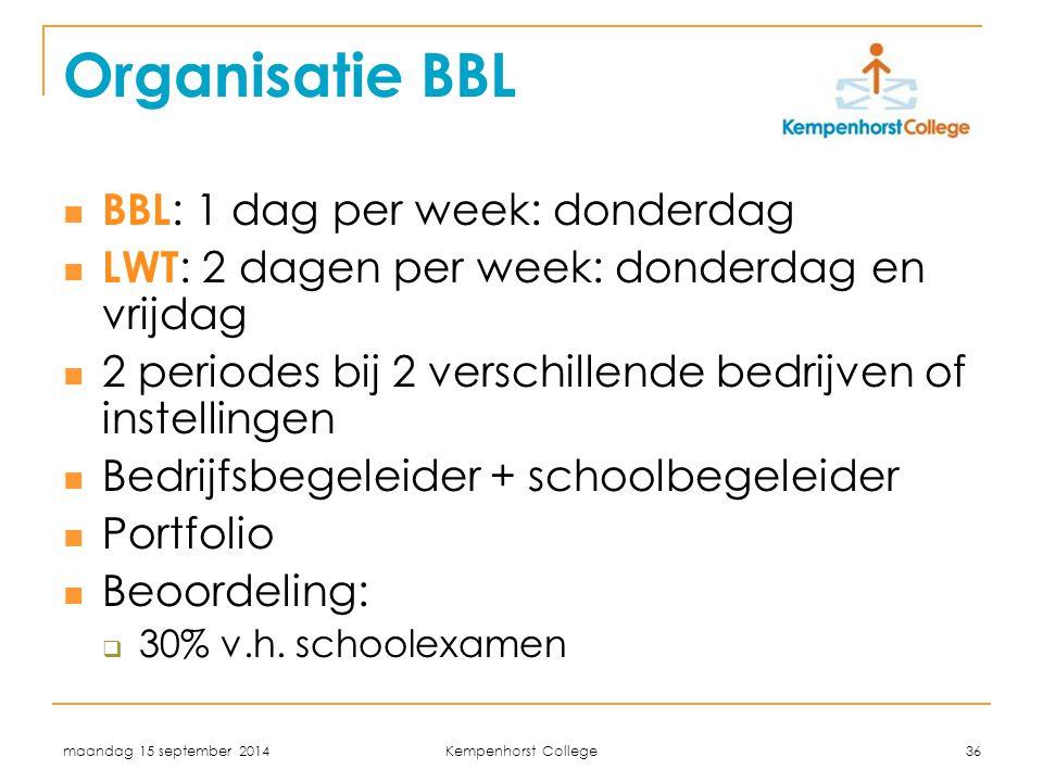 Organisatie BBL BBL: 1 dag per week: donderdag