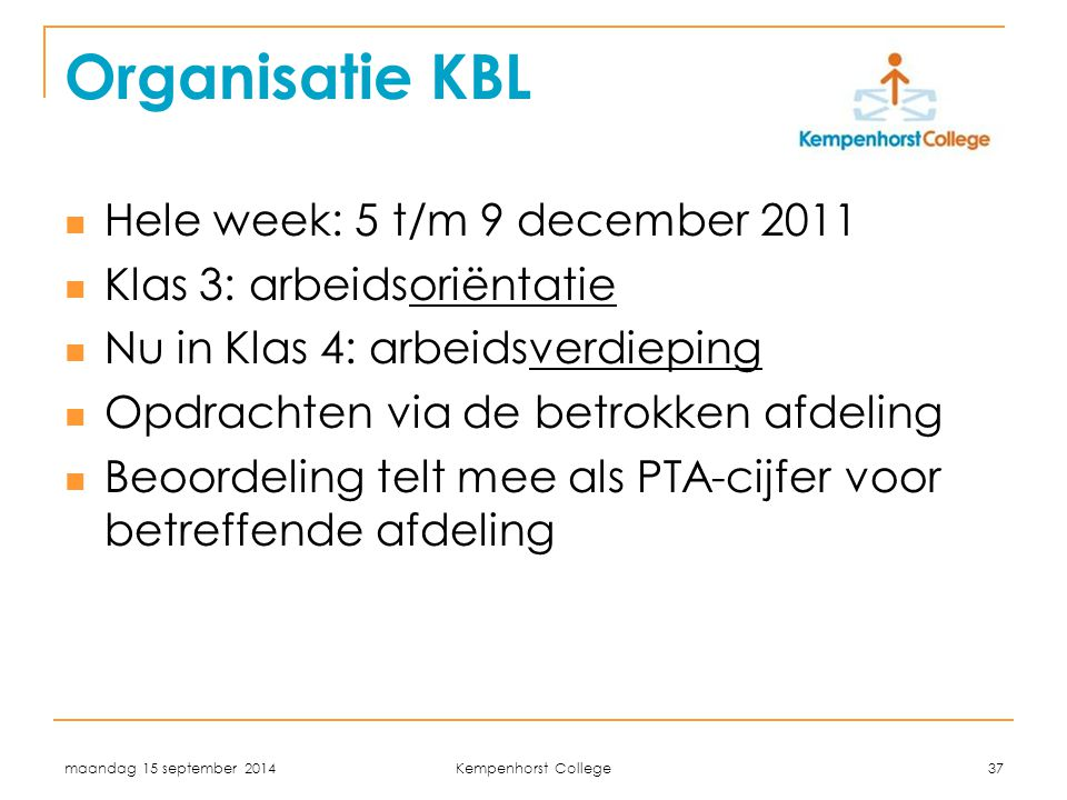Organisatie KBL Hele week: 5 t/m 9 december 2011