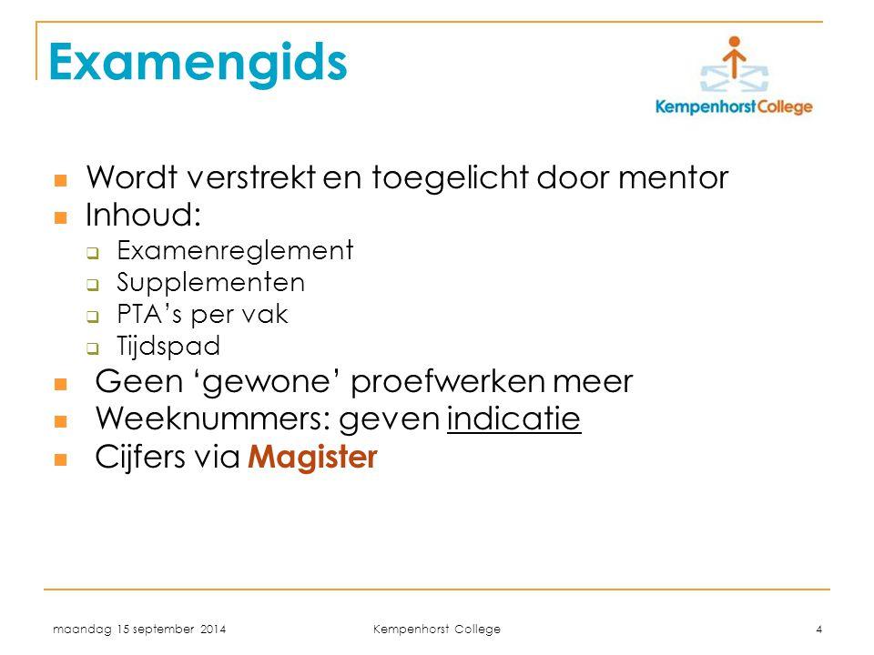 Examengids Wordt verstrekt en toegelicht door mentor Inhoud: