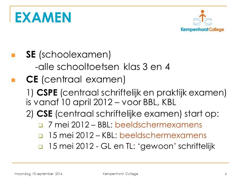 EXAMEN SE (schoolexamen) -alle schooltoetsen klas 3 en 4. CE (centraal examen)