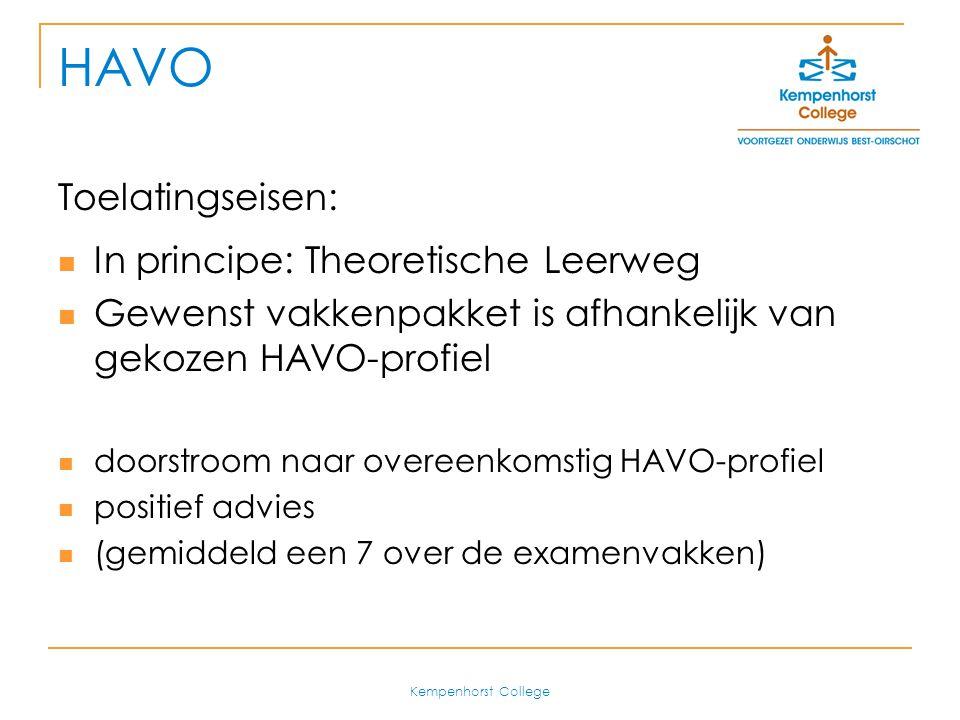 HAVO Toelatingseisen: In principe: Theoretische Leerweg