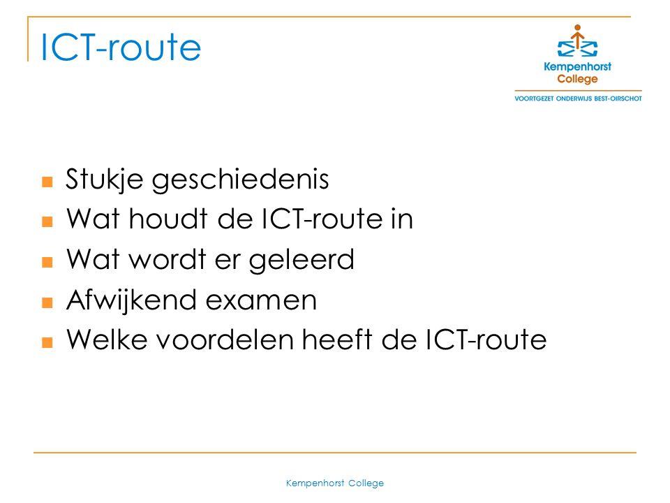 ICT-route Stukje geschiedenis Wat houdt de ICT-route in