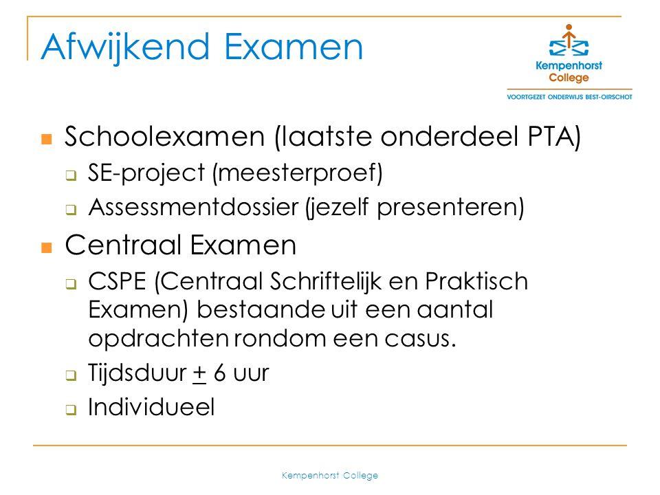 Afwijkend Examen Schoolexamen (laatste onderdeel PTA) Centraal Examen
