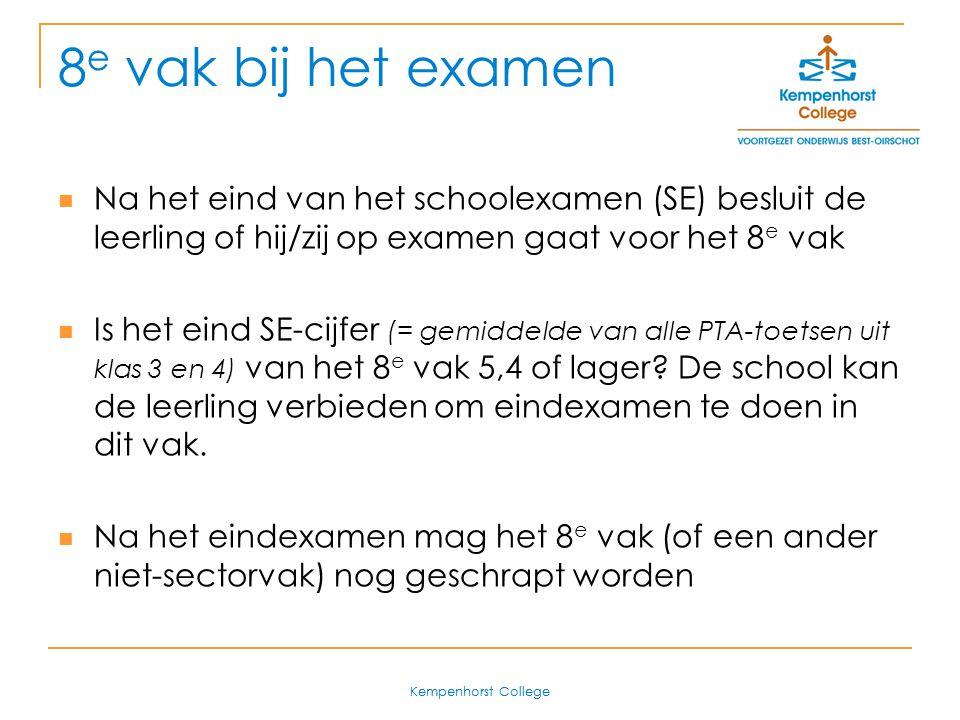 8e vak bij het examen Na het eind van het schoolexamen (SE) besluit de leerling of hij/zij op examen gaat voor het 8e vak.