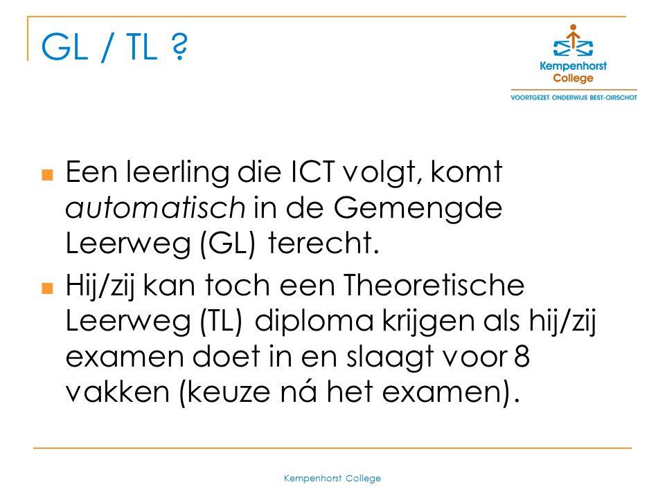 GL / TL Een leerling die ICT volgt, komt automatisch in de Gemengde Leerweg (GL) terecht.