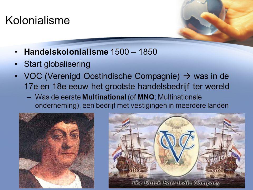 Kolonialisme Handelskolonialisme 1500 – 1850 Start globalisering