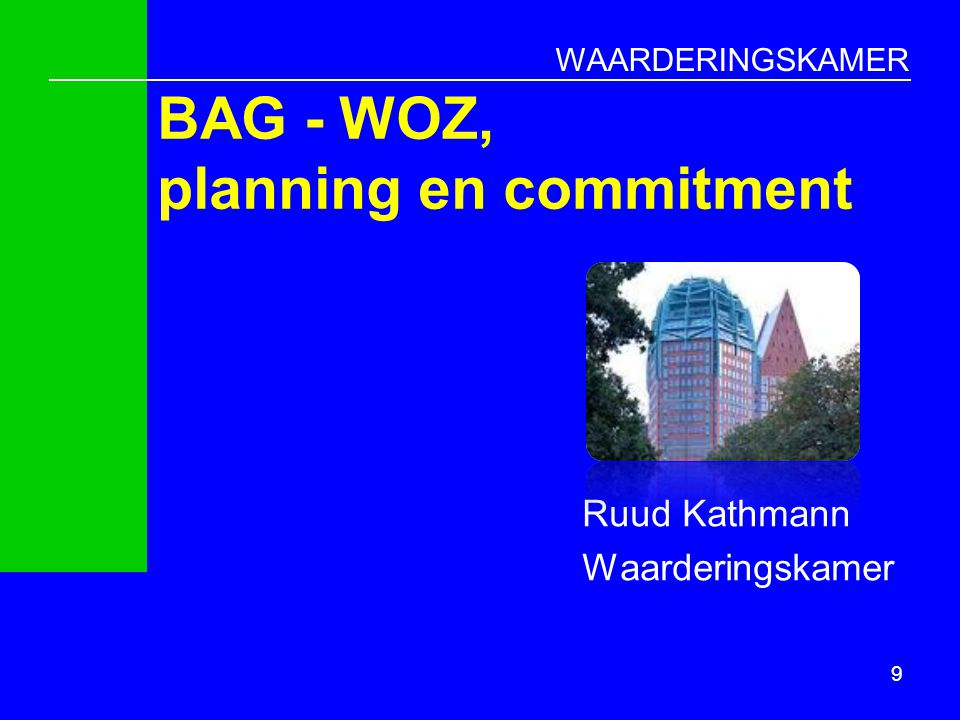 BAG - WOZ, planning en commitment