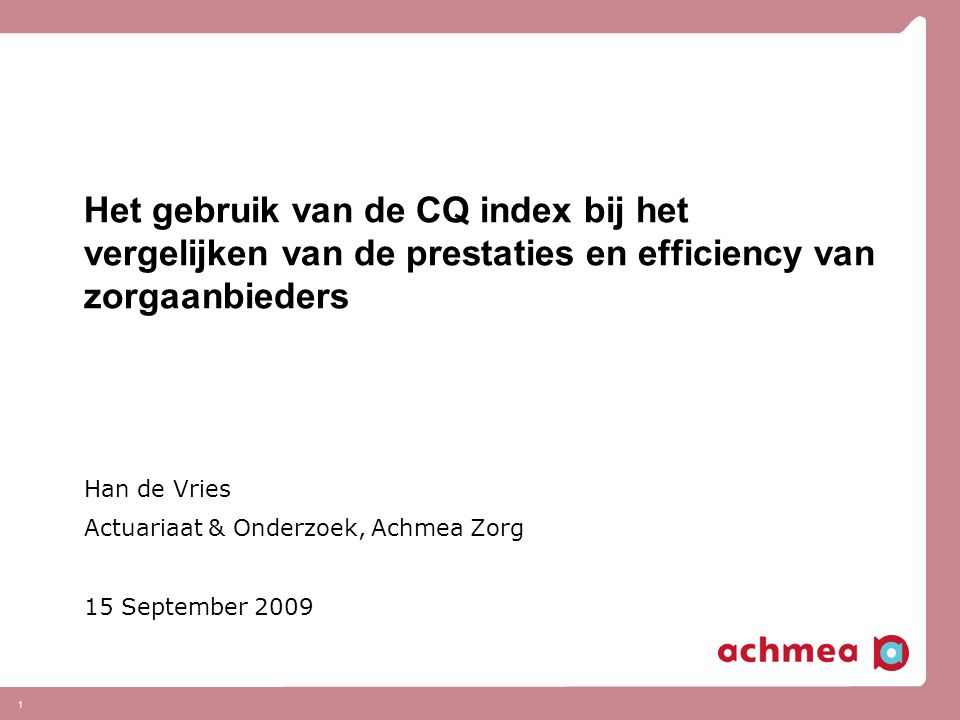 Han de Vries Actuariaat & Onderzoek, Achmea Zorg 15 September 2009