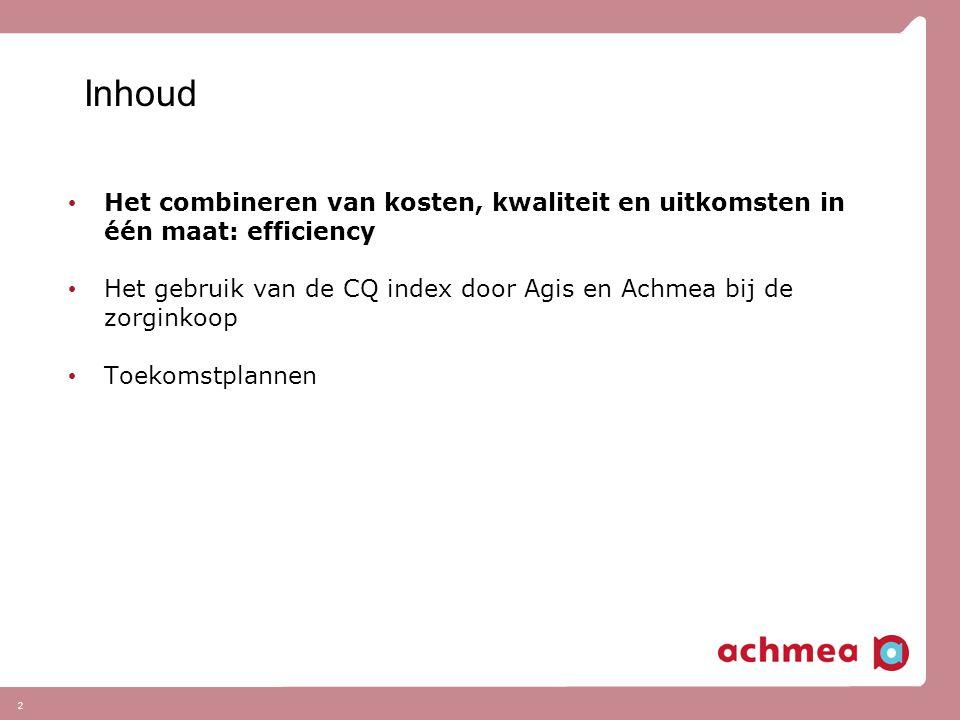 Inhoud Het combineren van kosten, kwaliteit en uitkomsten in één maat: efficiency.