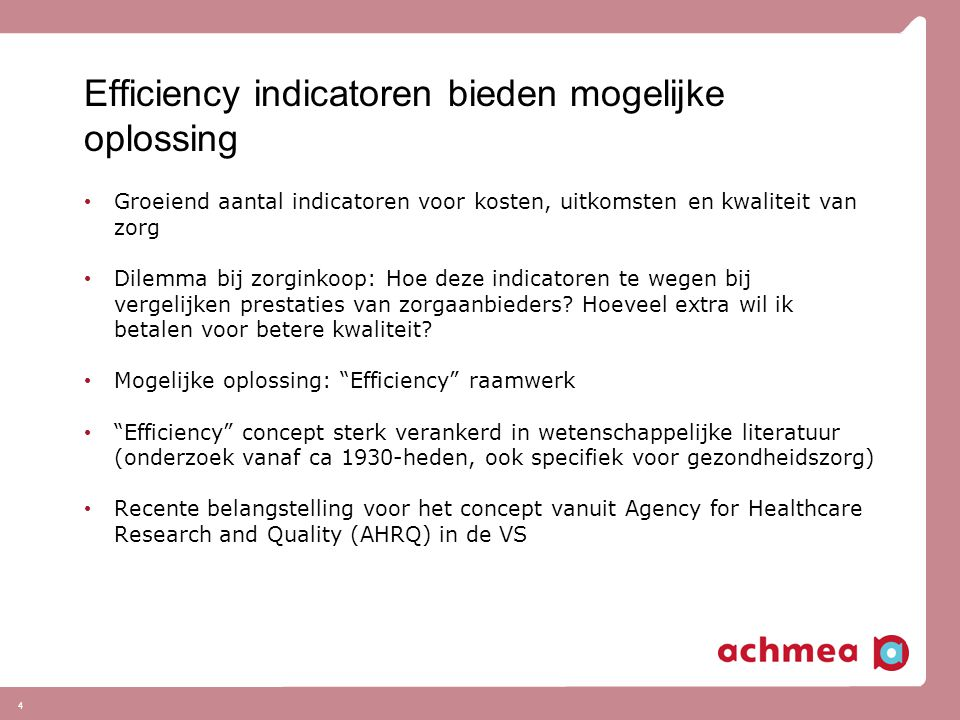 Efficiency indicatoren bieden mogelijke oplossing