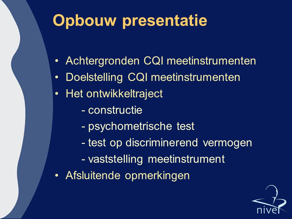 Opbouw presentatie Achtergronden CQI meetinstrumenten