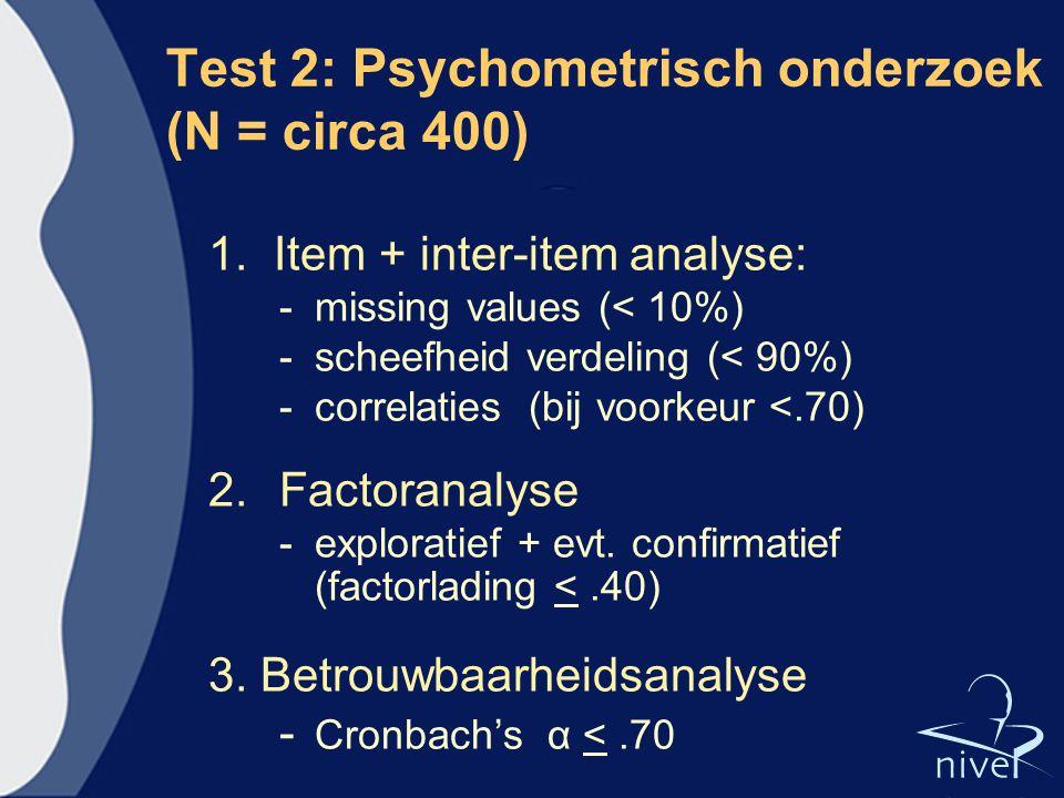 Test 2: Psychometrisch onderzoek (N = circa 400)