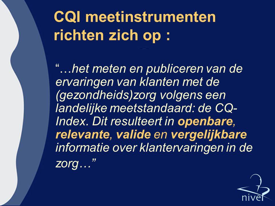 CQI meetinstrumenten richten zich op :